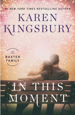 In This Moment #2  -     By: Karen Kingsbury