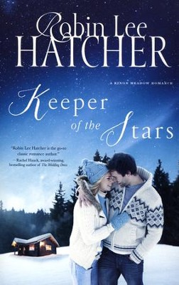 Keeper of the Stars, Kings Meadow Series #4  -     By: Robin Lee Hatcher