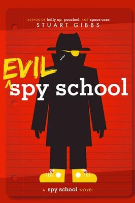 Evil Spy School - eBook  -     By: Stuart Gibbs