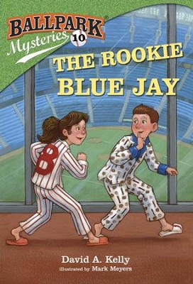 Ballpark Mysteries #10: The Rookie Blue Jay - eBook  -     By: David A. Kelly     Illustrated By: Mark Meyers