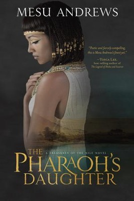The Pharaoh's Daughter: A Treasures of the Nile Novel - eBook  -     By: Mesu Andrews