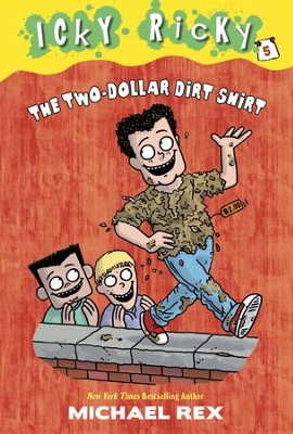 Icky Ricky #5: The Two-Dollar Dirt Shirt - eBook  -     By: Michael Rex