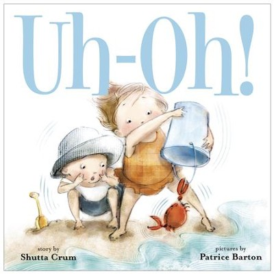 Uh-Oh! - eBook  -     By: Shutta Crum     Illustrated By: Patrice Barton