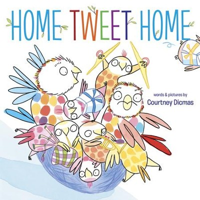 Home Tweet Home - eBook  -     By: Courtney Dicmas