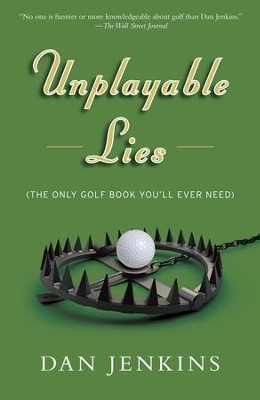 Unplayable Lies: (The Only Golf Book You'll Ever Need) - eBook  -     By: Dan Jenkins