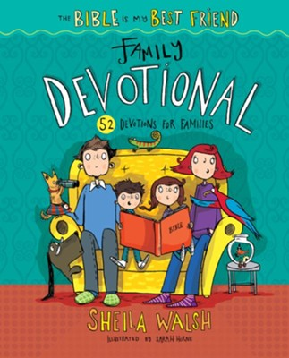 The Bible Is My Best Friend Family Devotional: 52 Devotions for Families  -     By: Sheila Walsh