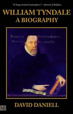 William Tyndale: A Biography   -     By: David Daniell