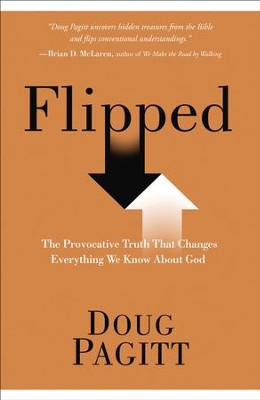 Flipped: Experiencing God in a Whole New Way - eBook  -     By: Doug Pagitt