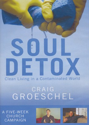 Soul Detox Curriculum Kit: Clean Living in a  Contaminated World  -     By: Craig Groeschel
