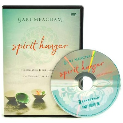 Spirit Hunger: A DVD Study: Filling Our Deep Longing to Connect with God  -     By: Gari Meacham