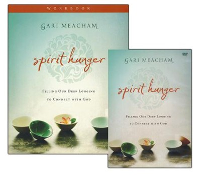Spirit Hunger Workbook with DVD: Filling Our Deep Longing to Connect with God  -     By: Gari Meacham
