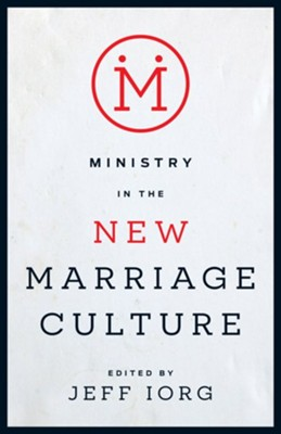 Ministry in the New Marriage Culture  -     By: Jeff Iorg