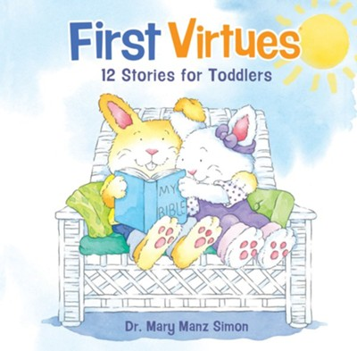 First Virtues: 12 Stories for Toddlers  -     By: Mary Manz Simon