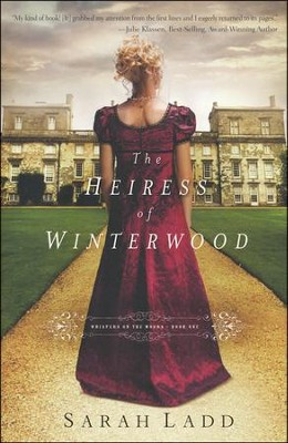 Heiress of Winterwood, Whispers on the Moors Series #1  -     By: Sarah E. Ladd