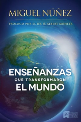 Enseñanzas que Transformaron el Mundo  (Doctrines that Changed the World)  -     By: Dr. Miguel Nunez