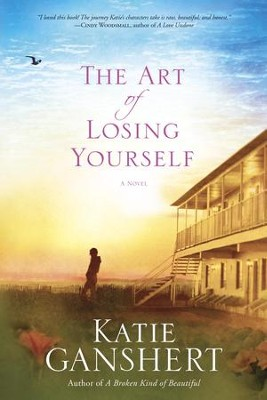 The Art of Losing Yourself: A Novel - eBook  -     By: Katie Ganshert