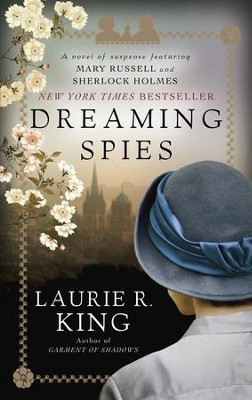 Dreaming Spies: A novel of suspense featuring Mary Russell and Sherlock Holmes - eBook  -     By: Laurie R. King