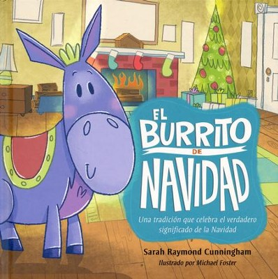 El Burrito de Navidad  (The Donkey in the Living Room)  -     By: Sarah Raymond Cunningham