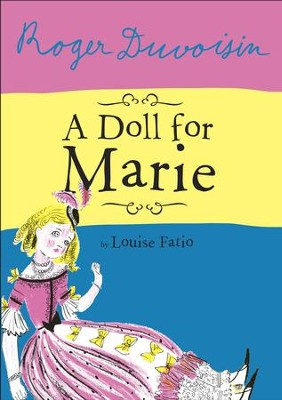 A Doll For Marie - eBook  -     By: Louise Fatio     Illustrated By: Roger Duvoisin