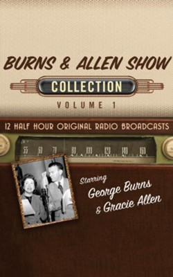 The Burns & Allen Show Collection, Volume 1 - 12 Original Radio Broadcasts on CD  -