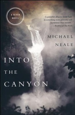 Into the Canyon, The River Series #2   -     By: Michael Neale