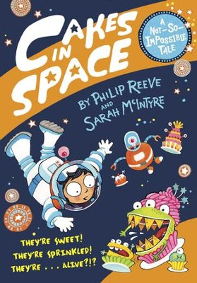 Cakes in Space - eBook  -     By: Philip Reeve     Illustrated By: Sarah Mcintyre
