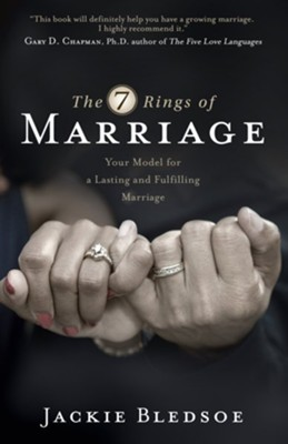 The 7 Rings of Marriage: Your Model for a Lasting and Fulfilling Marriage  -     By: Jackie Bledsoe