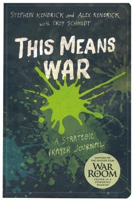 This Means War: A Strategic Prayer Journal  -     By: Alex Kendrick, Stephen Kendrick