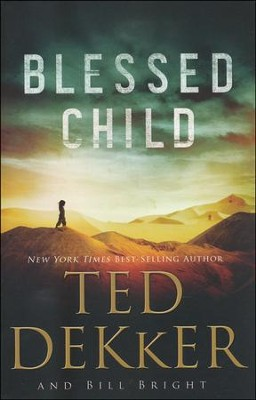 Blessed Child, Caleb Books Series #1 (rpkgd)   -     By: Ted Dekker, Bill Bright
