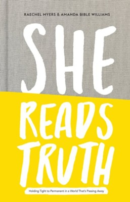 She Reads Truth  -     By: Raechel Myers, Amanda Bible Williams