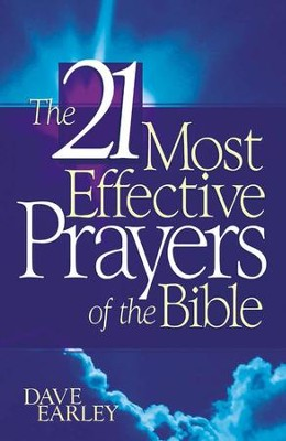 21 Most Effective Prayers In The Bible - eBook  -     By: Dave Earley