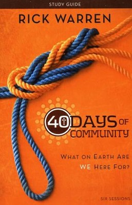 40 Days of Community Study Guide: What On Earth Are We Here For?  -     By: Rick Warren