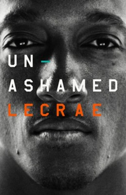 Unashamed  -     By: Lecrae