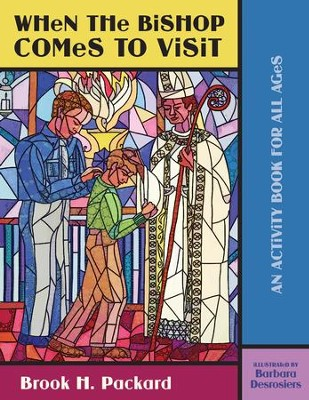 When the Bishop Comes to Visit: An Activity Book for All Ages - eBook  -     By: Brook H. Packard