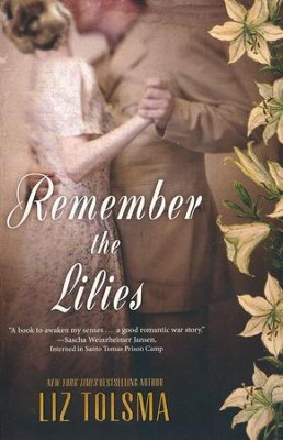Remember the Lilies  -     By: Liz Tolsma