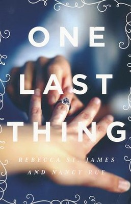 One Last Thing  -     By: Rebecca St. James