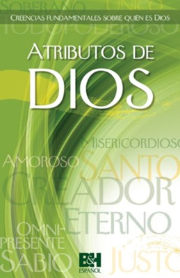 Atributos de Dios: Creencias fundamentales sobre quien es Dios (Attributes of God: Basic Beliefs about Who God Is)  -