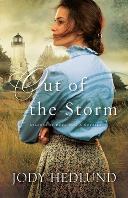 Out of the Storm (Beacons of Hope): A Novella - eBook  -     By: Jody Hedlund