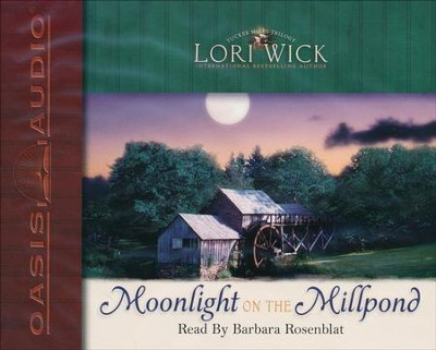 Moonlight on the Millpond Audiobook on CD               -     Narrated By: Barbara Rosenblat     By: Lori Wick
