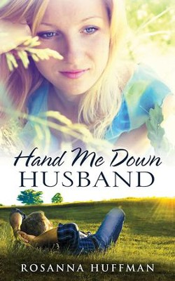 Hand Me Down Husband - eBook  -     By: Rosanna Huffman