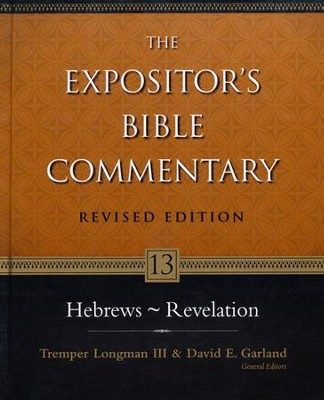 Hebrews-Revelation, Revised: The Expositor's Bible Commentary   -     By: Tremper Longman III, David E. Garland