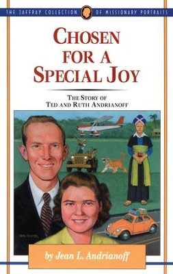 Chosen for a Special Joy: The Story of Ted and Ruth Andrianoff - eBook  -     By: Jean L. Andrianoff