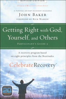 Getting Right with God, Yourself, and Others Participant's Guide 3: A Recovery Program Based on Eight Principles from the Beatitudes  -     By: John Baker
