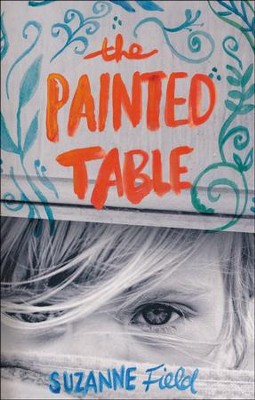 The Painted Table  -     By: Suzanne Field