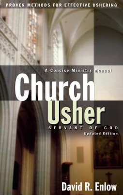 Church Usher: Servant of God: Proven Methods for Effective Ushering / New edition - eBook  -     By: David R. Enlow