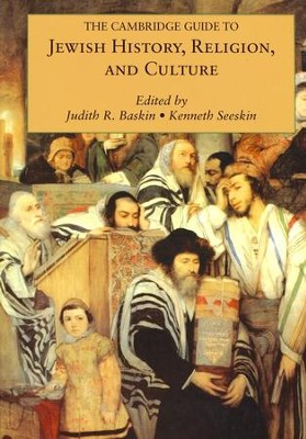 The Cambridge Guide to Jewish History, Religion, and Culture  -     Edited By: Judith R. Baskin, Kenneth Seeskin     By: Edited by Judith R. Baskin & Kenneth Seeskin