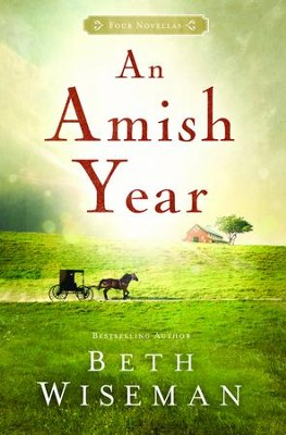 An Amish Year: Four Amish Novellas  -     By: Beth Wiseman