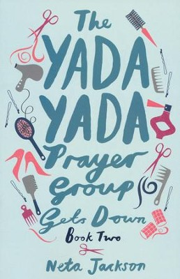 The Yada Yada Prayer Group Gets Down, Yada Yada Series #2 (rpkgd)   -     By: Neta Jackson