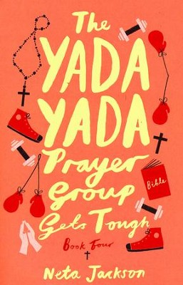 The Yada Yada Prayer Group Gets Tough, repackaged  -     By: Neta Jackson