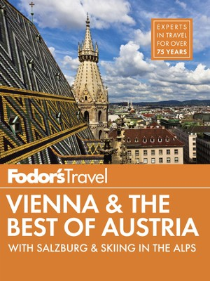 Fodor's Vienna & the Best of Austria: with Salzburg & Skiing - eBook  -     By: Fodor's